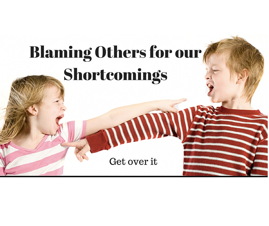 Blaming Others for our Shortcomings