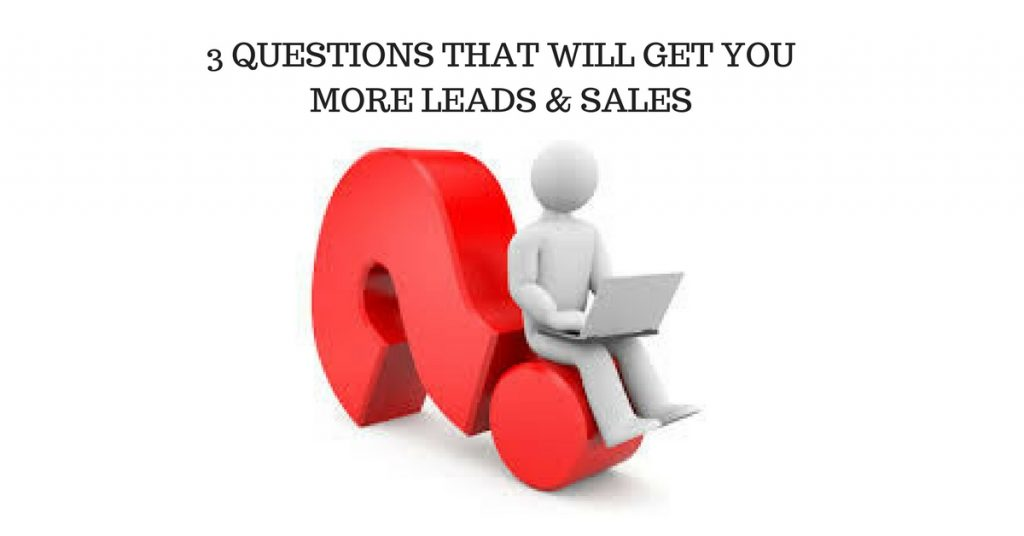 Questions that will get you more leads and sales