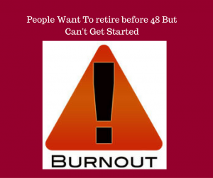 people-want-to-retire-before-48-but-cant-get-started