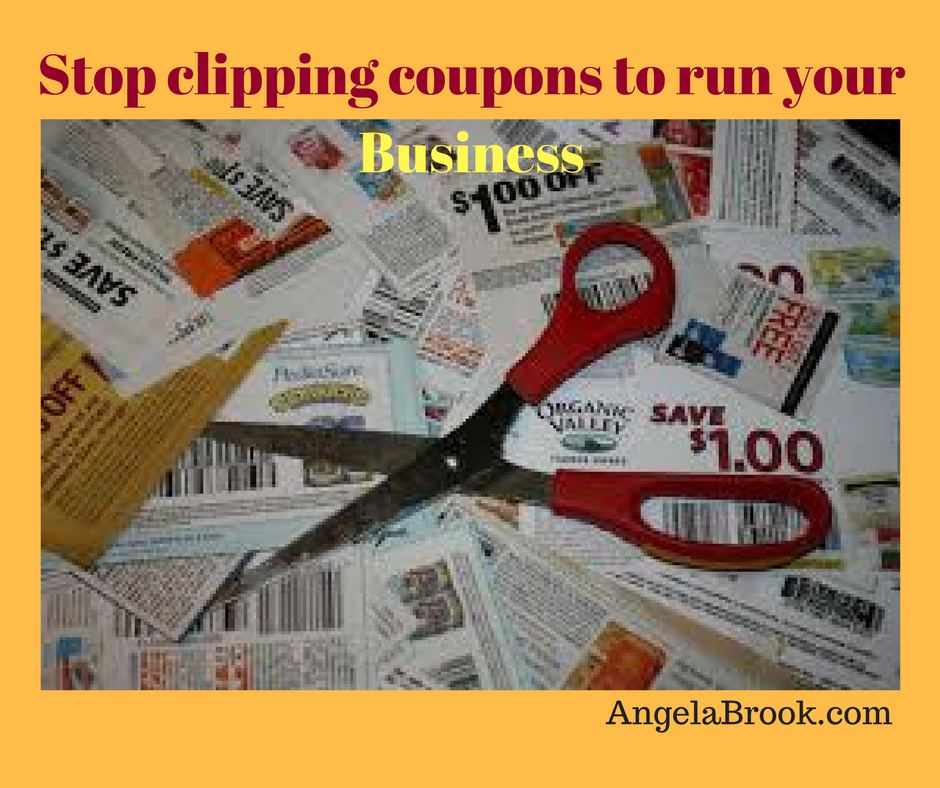 Stop clipping coupons to run your business