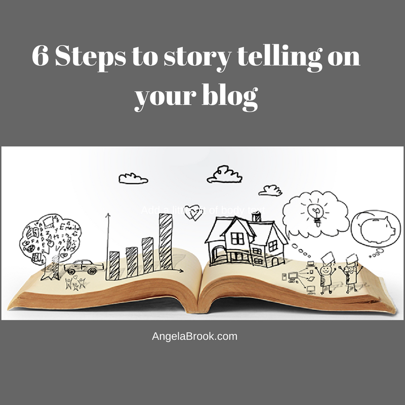 6 Steps to story telling on your blog