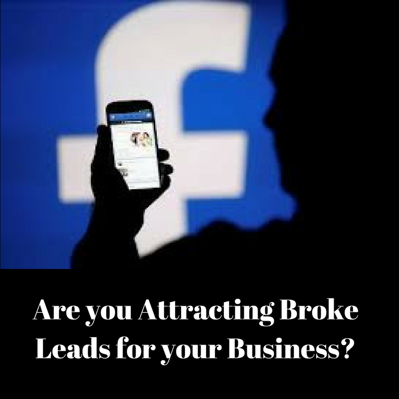 Attracting BROKE prospects on Facebook?