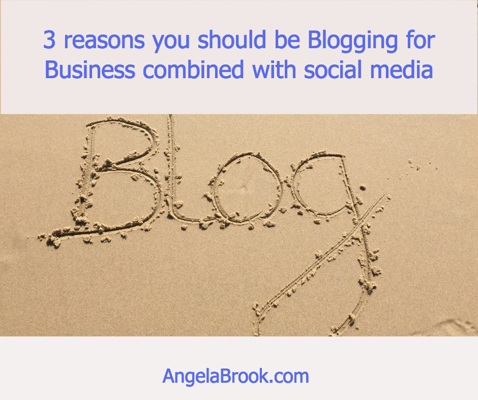 3 reasons you should be Blogging for Business combined with social media